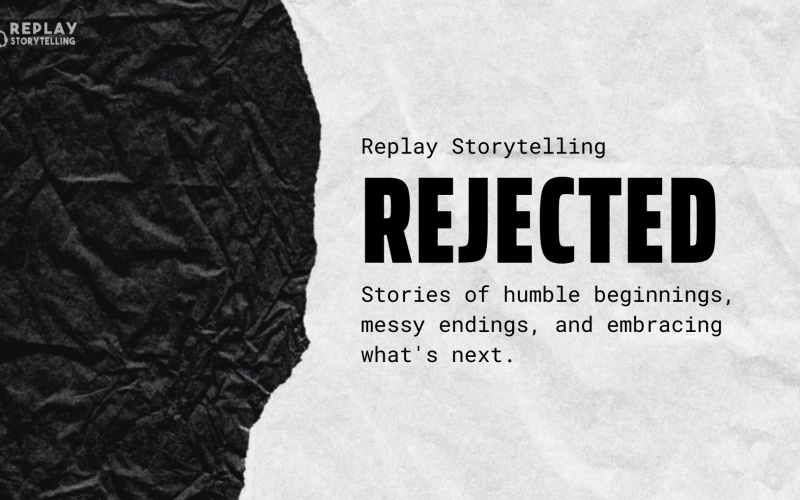 Replay Storytelling presents Rejected